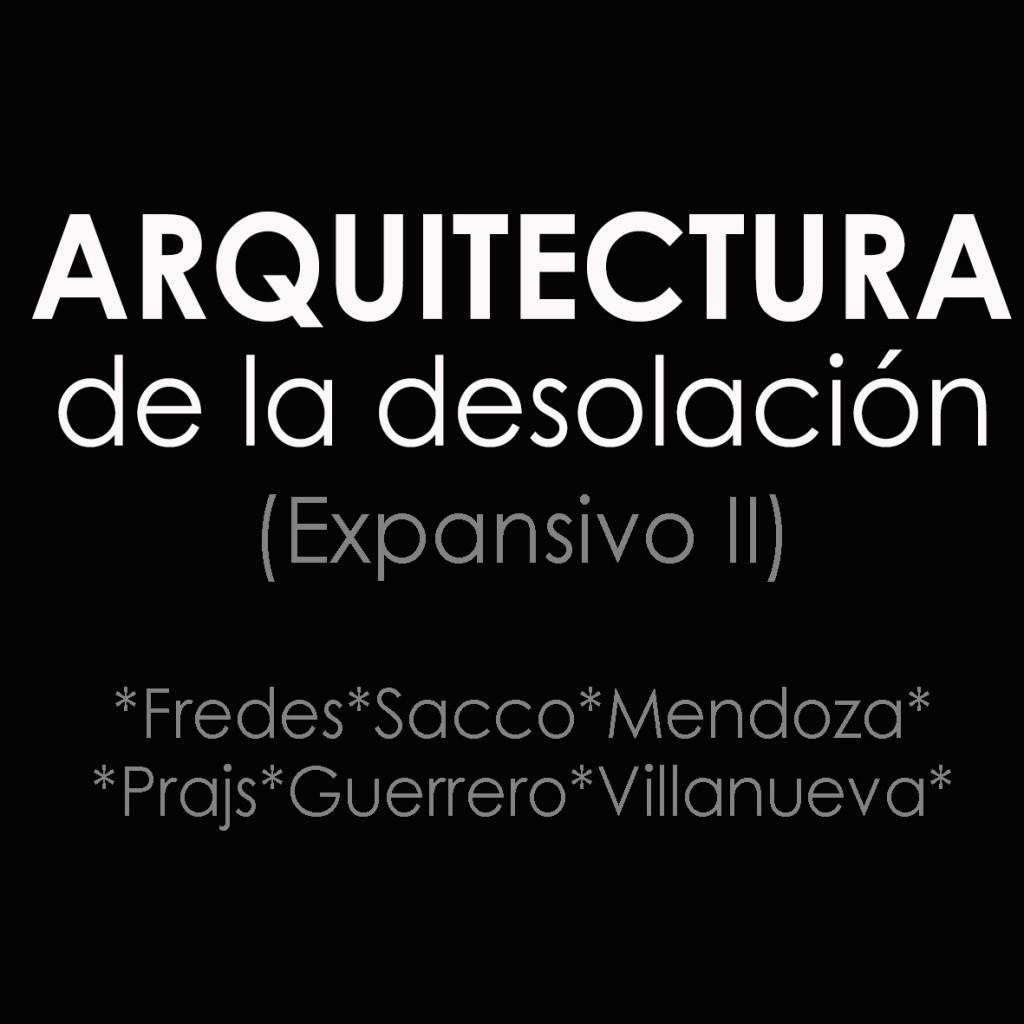 Arquitectura de la desolación I